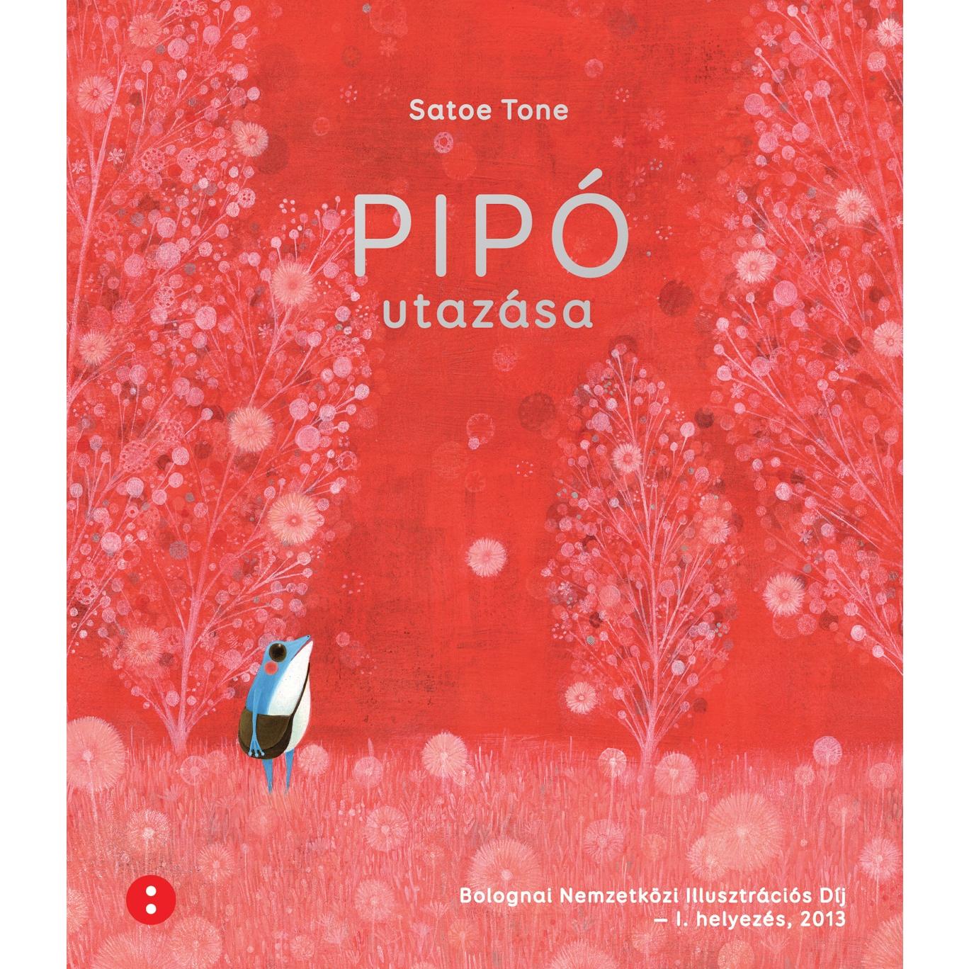 Satoe Tone: Pipó utazása - 0